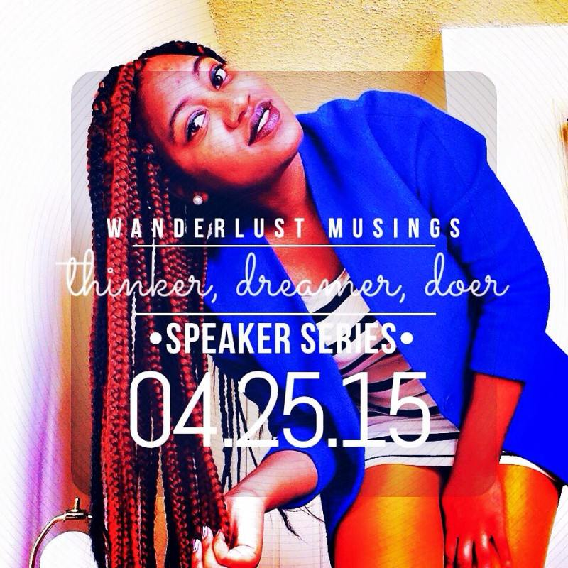 "On April 25, 2015 I will be launching my ""Thinker, Dreamer, Doer"" Speaker Series in Trenton, New Jersey at Mercer County Community College. For booking details to get me to your city email me at wanderlustmusings12@gmail.com"